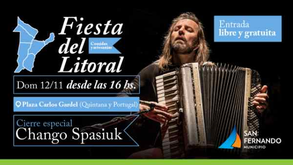 """Llega la 21° Fiesta del Litoral en San Fernando, con el """"Chango"""" Spasiuk"""