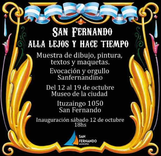 Desde el sábado 12 al 19 de octubre, a las 18 horas, los vecinos podrán disfrutar una muestra de artes plásticas y literatura, donde habrá variedad de pinturas, dibujos y maquetas de artistas sanfernandinos consagrados. El evento es totalmente libre y gratuito.