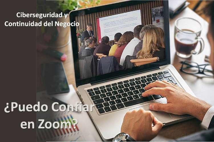 ¿Puedo confiar en Zoom?, Ciberseguridad y Continuidad del Negocio.